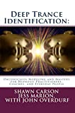 Recommended book: Deep Trance Identification: Unconscious Modeling and Mastery for Hypnosis Practitioners, Coaches, and Everyday People