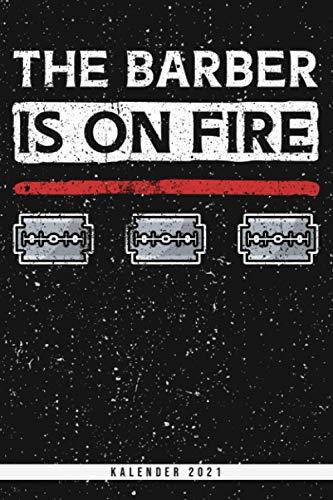 The Barber Is On Fire. Kalender 2021: Wochenplaner mit Monatsübersicht und Jahresübersicht. Cooler Spruch und Motiv für Friseur und Barbier als ... Wochenübersicht mit Seiten für Notizen