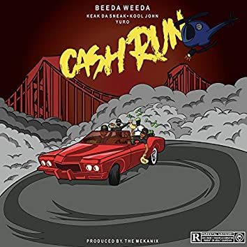 Cash Run (feat. Keak Da Sneak, Kool John & Yuro)