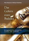 Das Gehirn eines Buddha: Die angewandte Neurowissenschaft von Glück, Liebe und Weisheit - Rick Hanson
