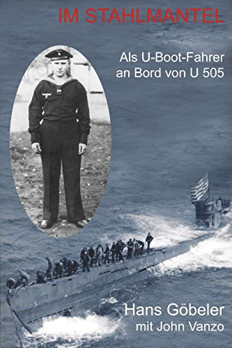 Im Stahlmantel: Als U-Boot-Fahrer an Bord von U 505