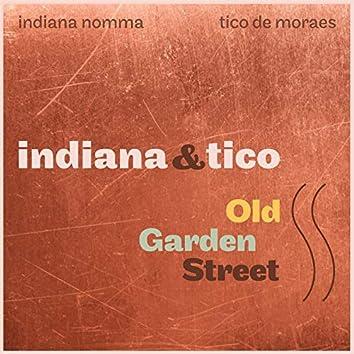 Indiana & Tico: Old Garden Street
