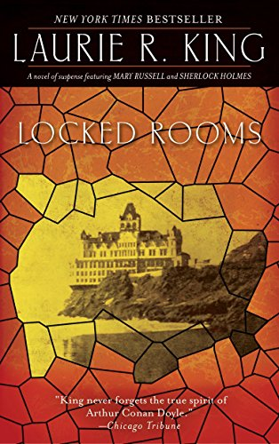 Locked Rooms: A novel of suspense featuring Mary Russell and Sherlock...