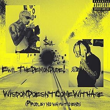WisdomDoesn'tComeWithAge (feat. $ul)