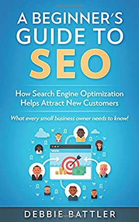 A Beginner's Guide to SEO: How Search Engine Optimization Helps Attract New Customers