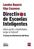 Directivos De Escuelas Inteligentes: ¿Qué perfil y habilidades nos exige el futuro?: 6 (Biblioteca Innovación Educativa)