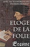Eloge de la Folie (avec les illustrations de Hans Holbein) - Format Kindle - 0,99 €