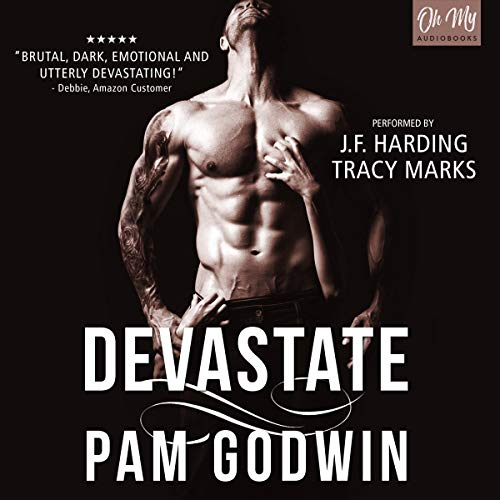 Devastate                   By:                                                                                                                                 Pam Godwin                               Narrated by:                                                                                                                                 J.F. Harding,                                                                                        Tracy Marks                      Length: 8 hrs and 53 mins     1 rating     Overall 4.0
