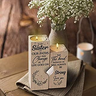 to My Sister Our Paths May Change As Life Go On But The Bond Between Us Will Always Be Strong Tealight Candle Holder