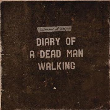 Diary of a Dead Man Walking