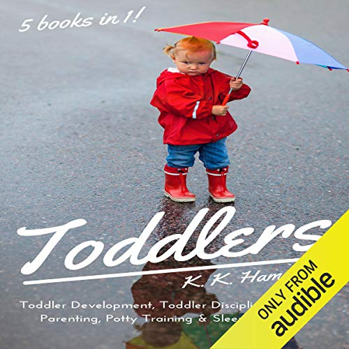 Toddlers: 5 books in 1 (Toddler Development, Toddler Discipline, Toddler Parenting, Sleep Training & Potty Training) audiobook cover art