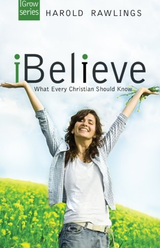 iBelieve: What Every Christian Should Know (iGrow, Band 1)