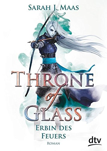 Throne of Glass 3 - Erbin des Feuers: Roman