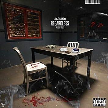 Regardless (feat. Jose Guapo)