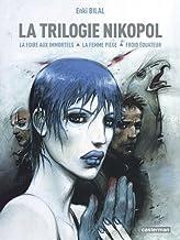 La Trilogie Nikopol : Tome 1, La foire aux immortels ; Tome 2, La femme piège ; Tome 3, Froid équateur (French edition) by Enki Bilal(1905-06-27)