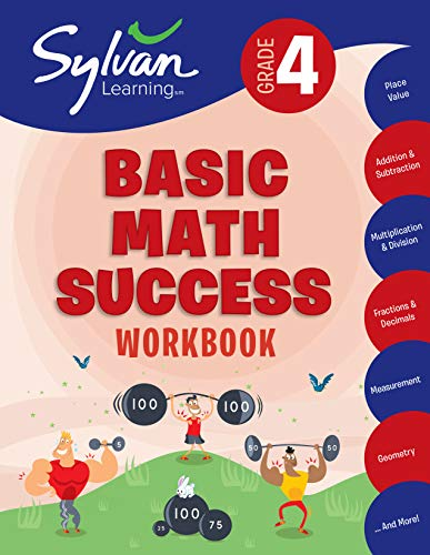 4th Grade Basic Math Success Workbook: Place Value, Addition and Subtraction, Multiplication and Division, Fractions and Decimals, Measurement, Geometry, and More (Sylvan Math Workbooks)