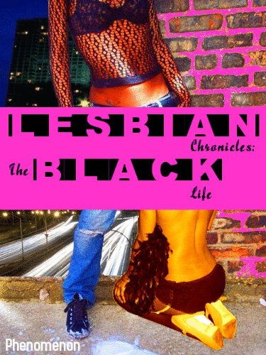 Lesbian Chronicles: The Black Life