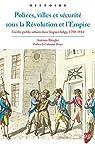 Polices, villes et sécurité sous la Révolution et l'Empire par Renglet