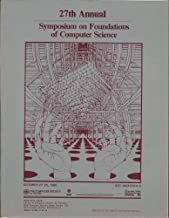 27th Annual Symposium on Foundations of Computer Science/Dq740 (SYMPOSIUM ON FOUNDATIONS OF COMPUTER SCIENCE//ANNUAL SYMPOSIUM ON FOUNDATIONS OF COMPUTER SCIENCE)