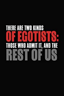 There Are Two Kinds Of Egotists: Those Who Admit It, And The Rest Of Us: Bitchy Smartass Quotes - Funny Gag Gift for Work or Friends -  Cornell Notebook For School or Office