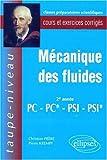 Mécanique des fluides 2eme annnée PC-PC*-PSI-PSI* - Cours et exercices corrigés by Frere /Krempf(1998-05-05) - Ellipses Marketing - 01/01/1998