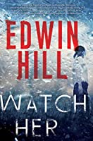 Watch Her: A Gripping Novel of Suspense with a Thrilling Twist (A Hester Thursby Mystery)