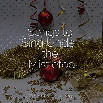Songs to Sing Under the Mistletoe
