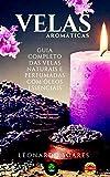 Velas Aromáticas: Guia Completo das Velas Perfumadas com Óleos...