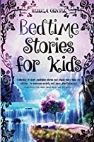 Bedtime Stories for Kids: Collection of short meditation stories and classic fairy tales for children to overcome anxiety and panic. Meditation and Mindfulness for kids' deep sleep and big dreams.