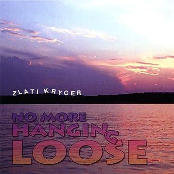 No More Hanging Loose