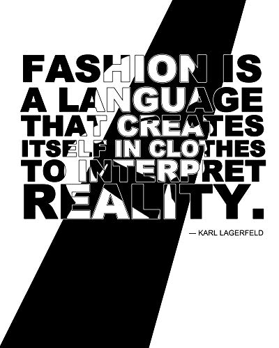 1art1 Mode - Fashion is A Language That Creates Itself In Clothes to Interpret Reality, Karl Lagerfeld Poster Kunstdruck 50 x 40 cm