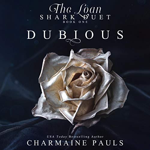 Dubious: The Loan Shark Duet, Book 1