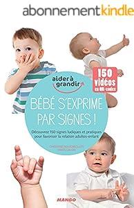 Bébé s'exprime par signes ! (Aider à grandir)