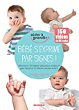 Bébé s'exprime par signes ! (Aider à grandir) - Format Kindle - 9782812504839 - 11,99 €