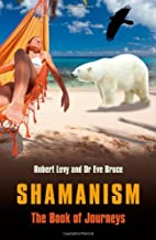 Shamanism: The Book of Journeys