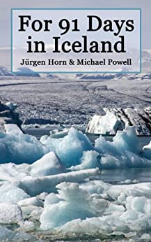 For 91 Days in Iceland by [Michael Powell, Juergen Horn]