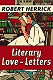 Literary Love-Letters by Robert Herrick: Super Large Print Edition Specially Designed for Low Vision Readers with a Giant Easy to Read Font