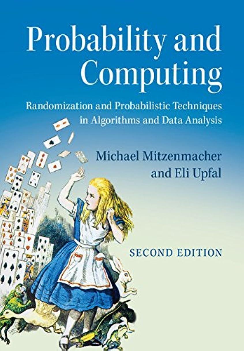リハーサルカジュアルアセProbability and Computing: Randomization and Probabilistic Techniques in Algorithms and Data Analysis (English Edition)