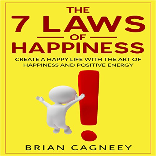 The Seven Laws of Happiness audiobook cover art