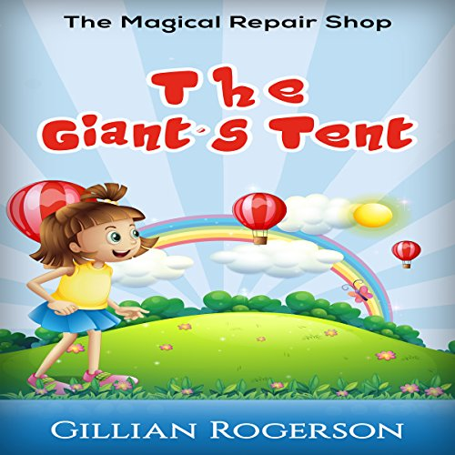 The Magical Repair Shop: The Giant's Tent audiobook cover art