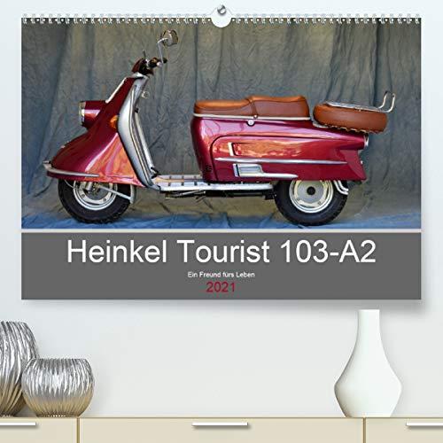 Heinkel Tourist 103-A2 Ein Freund fürs Leben (Premium, hochwertiger DIN A2 Wandkalender 2021, Kunstdruck in Hochglanz)