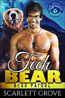 Tech Bear (Bear Shifter Paranormal Romance) (Bear Patrol Book 4) by [Scarlett Grove]