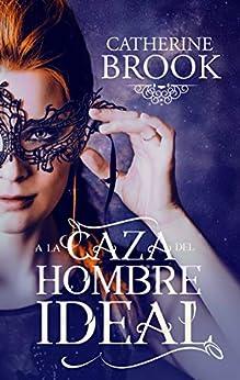 A la caza del hombre ideal - Amores inesperados 02, Catherine Brook (Rom) 51puiLwUyyL._SY346_