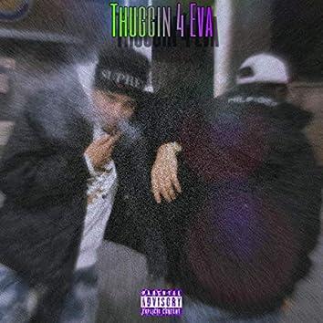 Thuggin' 4 Eva