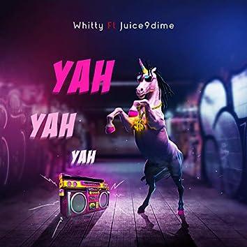YAH YAH YAH (feat. Juice9dime)