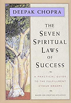 Hardcover The Seven Spiritual Laws of Success: A Practical Guide to the Fulfillment of Your Dreams Book