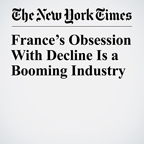 France's Obsession With Decline Is a Booming Industry copertina
