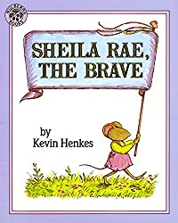 Sheila Rae, the Brave - picture book about being brave