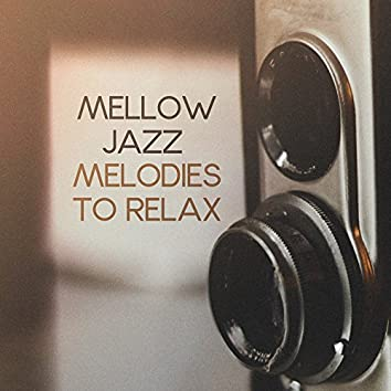 Mellow Jazz Melodies to Relax