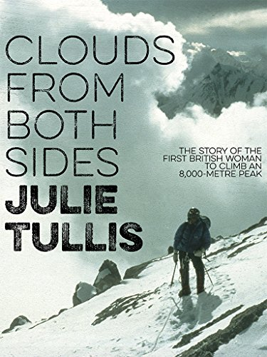Clouds from Both Sides: The story of the first British woman to climb an 8,000-metre peak (English Edition)